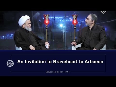[Clip] An Invitation to Braveheart to Arbaeen |Agha Alireza Panahian Oct.06,2019 Farsi Sub English
