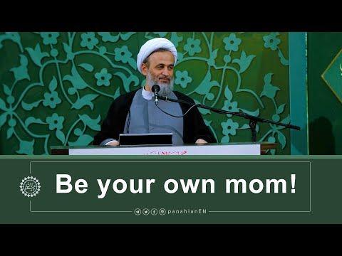 [Clip] Be your own mom | Agha Ali Reza Panahian Nov.04,2019 Farsi Sub English