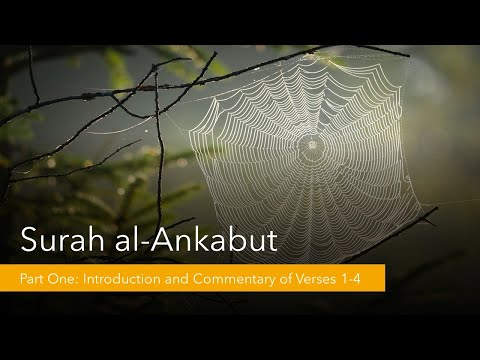 Commentary of Surah al-Ankabut [The Spider] - Part 1 - English