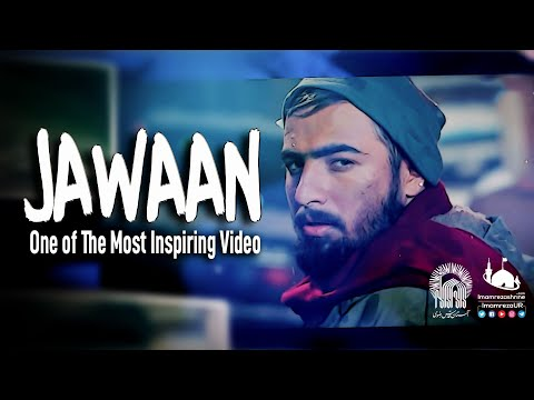 JAWAAN | One of The Most Inspiring Video | Imam Ali Reza Holy Shrine | Urdu