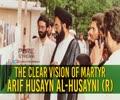 The Clear Vision Of Martyr Arif Husayn al-Husayni (R) | Urdu Sub English