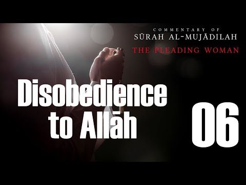 Disobedience to Allah - Surah al-Mujadilah - 06 - English