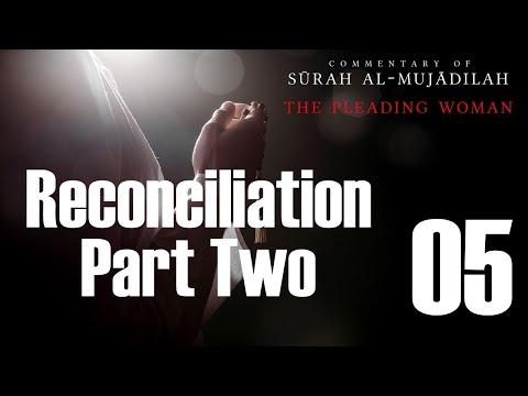 Spousal Reconciliation - Part 2 of 2 - Surah al-Mujadilah - 05 - English