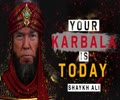 YOUR KARBALA IS TODAY | MOTIVATIONAL VIDEO *MUST WATCH* | Shaykh Ali | English