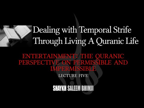 Entertainment:  The Quranic Perspective on Permissible and Impermissible - 06 - Muharram 2020 | English
