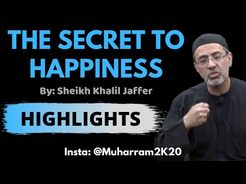 [Majlis] The Secret of Happiness - Sheikh Khalil Jaffer | English
