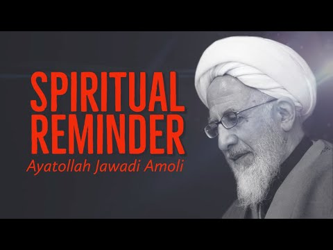 [Clip] Spiritual Reminder | Ayatollah Jawadi Amoli Farsi sub English