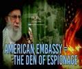 American Embassy = The Den Of Espionage   Imam Sayyid Ali Khamenei   Farsi Sub English