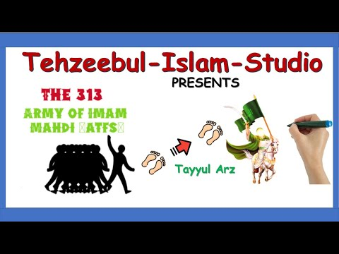 The Army of Imam Mahdi ajtf | 313? | Imam mahdi | Companions of Mahdi |Whiteboard Animation