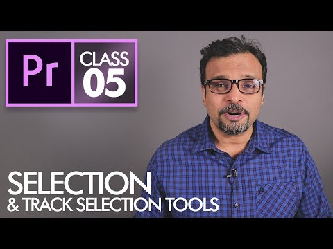 Selection and Track Selection Tools - Adobe Premiere Pro CC Class 5 - Urdu / Hindi