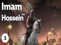 3-Imam Hossein (AS): The Prophets Nations Awakener | English