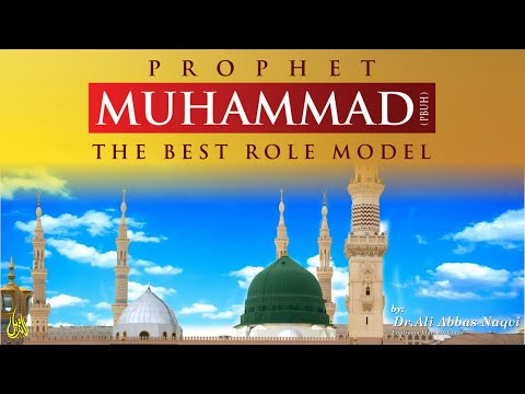 050   Hifz e Mozoee I The Prophet of Islam(pbuh); Role Model for all Human Beings   Dr Ali Abbas   Urdu