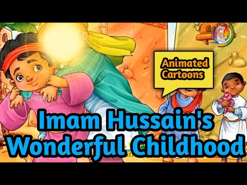 Imam Hussain\'s Wonderful Childhood | Beautiful Animated Story for kids | Kaz School | English