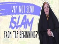 Why not send ISLAM from the Beginning? | Sister Spade | English