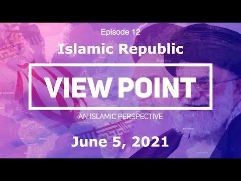 "EP-12  ""Islamic Republic""   View Point - An Islamic Perspective   Sh. Hamzeh Sodagar   June 5, 2021   English"