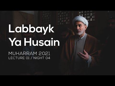 Lecture 01  Labbayk Ya Husain - Sheikh Mansour Leghaei Muharram 2021   English