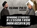 Remaining Steadfast: A Lesson From Imam Husayn (A) | IP Talk Show | English
