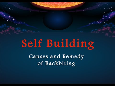 Self Building - Causes and Remedy of Backbiting - Part 6   English