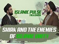Shirk and the Enemies of Islamic Unity | IP Talk Show | English