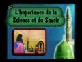 Importance de la science et du savoir - Francais French