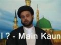 Who Am I?  Main Kaun hoon?  Episode 1 - Part 2 of  2-URDU