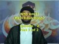 Who Am I?  Main Kaun hoon?  Episode 2 - Part 1 of  2 - URDU