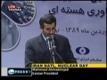 Part of Dr Ahmadinejad speech regarding Nuclear progress english