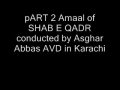 SHAB QADR AMAAL ASGHAR ABBAS AVD PART 2 URDU