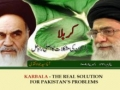 Karbala- The Real Solution To Pakistans Problems- Agha Syed Jawad Naqvi - Urdu Sub English