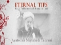 Eternal Tips - Ayatollah Mojtahedi Tehrani - Be a Follower of Husain (a.s) - Farsi sub English