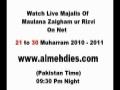 LIVE Urdu MAJLIS  2010 - 2011 (Mlna Zaigham ur Rizvi)