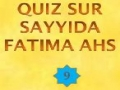 Quiz 9 sur Bibi Fatima ahs - French