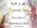Peer o Mureed ( a dialogue between Moulana Rumi and Allama Iqbal)  Persian Sub English and Urdu