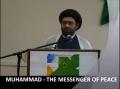 MUHAMMAD (SAWW) - THE MESSENGER OF PEACE - February 12th 2012 - English