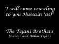 I Will Come Crawling To You Hussain (a.s) - Noha by Tejani Brothers 2012-13 - English