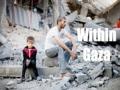 [20 Jan 2015] Documentary - Within Gaza (P.2) - English