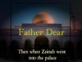 Noha Sayyeda Zainab (s.a) - Father Dear - Urdu sub English