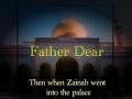 Noha Sayyeda Zainab (s.a) - Father Dear - Urdu sub English