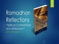 [Supplication For Day 10] Ramadhan Reflections - Spiritual Contentment and Exhilaration - Sh. Saleem Bhimji - English