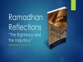[Supplication For Day 16] Ramadhan Reflections - The Righteous and the Iniquitous - Sh. Saleem Bhimji - English