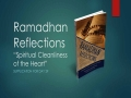 [Supplication For Day 29] Ramadhan Reflections - Spiritual Cleanliness of the Heart - Sh. Saleem Bhimji - English