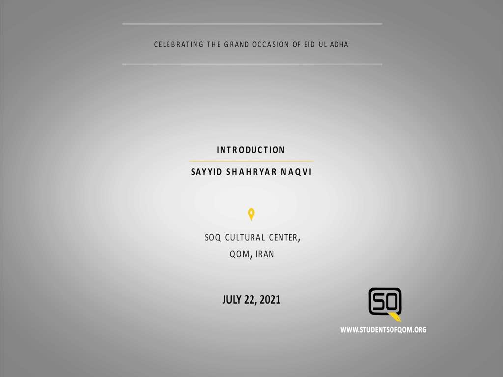 (22July2021) Introduction | Sayyid Shahryar Naqvi | Celebrating the grand occasion of Eid Ul Adha | English