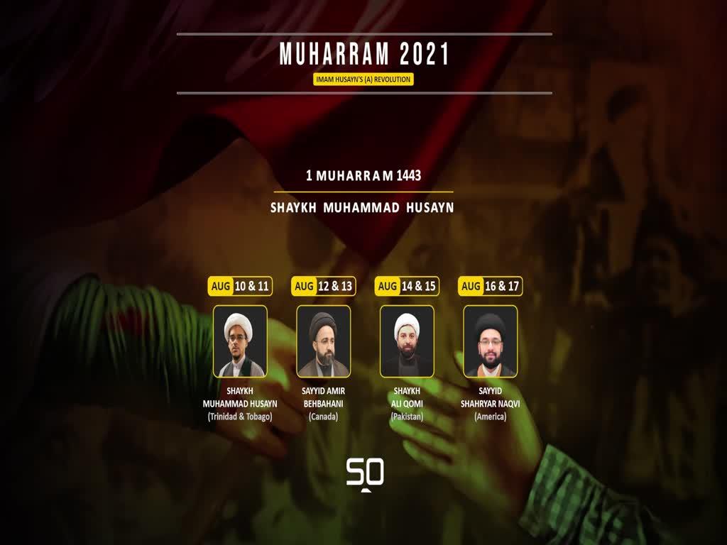 1 Muharram 1443   Reasons for Imam Husayn's Revolution   Shaykh Muhammad Husayn (Qom)